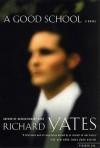 A Good School - Richard Yates
