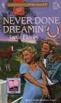 Never Done Dreamin' : The Dunleavy Legacy (Harlequin Superromance No. 662) - Janis Flores