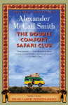 The Double Comfort Safari Club (No. 1 Ladies' Detective Agency, #11) - Alexander McCall Smith