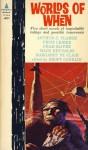 Worlds of When - Arthur C. Clarke, Fritz Leiber, Mack Reynolds, Chad Oliver, Margaret St. Clair, Groff Conklin