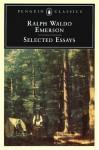 Selected Essays - Ralph Waldo Emerson