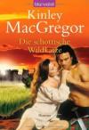 Die Schottische Wildkatze Roman (Brotherhood/MacAllister, #8) - Kinley MacGregor, Ute-Christine Geiler