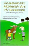 Grandma's Pet Wildebeest Ate My Homework (and Other Suspect Stories) - Tom Quinn