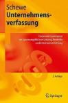 Unternehmensverfassung: Corporate Governance Im Spannungsfeld Von Leitung, Kontrolle Und Interessenvertretung (Springer Lehrbuch) - Gerhard Schewe