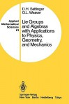 Lie Groups and Algebras with Applications to Physics, Geometry, and Mechanics - David H. Sattinger, O.L. Weaver