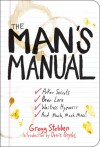 The Man's Manual: Poker Secrets, Beer Lore, Waitress Hypnosis, and Much, Much More - Gregg Stebben
