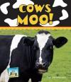 Cows Moo! - Pam Scheunemann