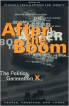 After the Boom: The Politics of Generation X - Stephen C. Bennett, Stephen Earl Bennett, Stephen Earl Craig
