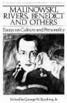 Malinowski, Rivers, Benedict and Others: Essays on Culture and Personality - George W. Stocking Jr.