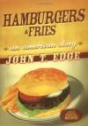 Hamburgers and Fries - John T. Edge