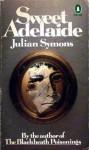 Sweet Adelaide - Julian Symons