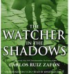 The Watcher in the Shadows (Audio) - Carlos Ruiz Zafón