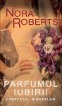 Parfumul Iubirii (Cvartetul Mireselor, #2) - Nora Roberts