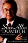 Dumbth: The Lost Art of Thinking With 101 Ways to Reason Better & Improve Your Mind - Steve Allen