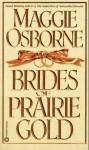 Brides of Prairie Gold - Maggie Osborne