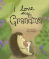 I love my Grandma - David Bedford, Brenna Vaughn, Henry St. Leger, Laura Baker, Ailsa Cullen, Rob Simenton