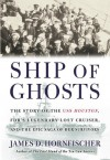 Ship of Ghosts: The Story of the USS Houston, FDR's Legendary Lost Cruiser, and the Epic Saga of Her Survivors - James D. Hornfischer