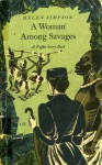 A Woman Among Savages: The Story of Mary Kingsley (Puffin Story Books, #63) - Helen de Guerry Simpson