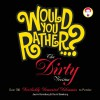 Would You Rather...?: The Dirty Version: Over 300 Tremendously Titillating Dilemmas to Ponder - Justin Heimberg, David Gomberg