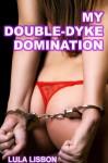 My Double-Dyke Domination - Lula Lisbon