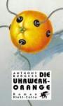 Die Uhrwerk Orange - Anthony Burgess