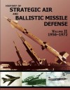 HISTORY OF STRATEGIC AIR AND BALLISTIC MISSILE DEFENSE, VOLUME II (1956-1972) - U.S. Army Center Of Military History