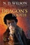 The Dragon's Tooth: Ashtown Burials #1 - N.D. Wilson
