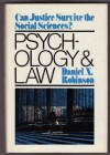 Psychology and Law: Can Justice Survive the Social Sciences? - Daniel N. Robinson