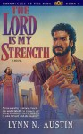 The Lord is My Strength - Lynn Austin