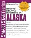 How to Start a Business in Alaska - Entrepreneur Press