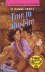 True to the Fire - Suzanne Carey