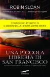 Una piccola libreria di San Francisco: Un racconto inedito ispirato a «Il segreto della libreria sempre aperta» - Robin Sloan, Giovanni Arduino