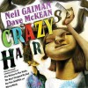 Crazy Hair - Dave McKean, Neil Gaiman