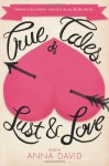 True Tales of Lust and Love - Anna David