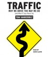 Traffic: Why We Drive the Way We Do (and What It Says About Us) - Tom Vanderbilt, David Slavin