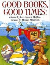 Good Books, Good Times! - Lee Bennett Hopkins, Harvey Stevenson