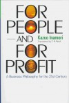 For People and for Profit: A Business Philosophy for the 21st Century - Kazuo Inamori, T.R. Reid