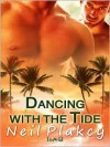 Dancing With The Tide - Neil Plakcy
