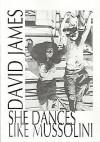 She Dances Like Mussolini - David James