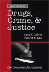 Drugs, Crime & Justice: Contemporary Perspectives - Larry K. Gaines