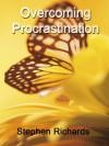 Overcoming Procrastination - Stephen Richards