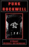 Punk Rockwell - Michael Rothenberg