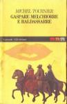 Gaspare Melchiorre e Baldassarre - Michel Tournier, Maria Luisa Spaziani