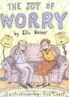 The Joy of Worry - Ellis Weiner, Roz Chast