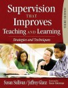 Supervision That Improves Teaching and Learning: Strategies and Techniques - Susan S. Sullivan, Jeffrey G. Glanz