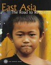 East Asia: The Road to Recovery - The World Bank