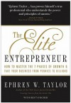 The Elite Entrepreneur: How to Master the 7 Phases of Growth & Take Your Business from Pennies to Billions - Ephren W. Taylor II, Rusty Fischer