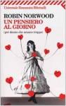 Un pensiero al giorno : (per donne che amano troppo) - Robin Norwood, V. Salvia