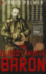 The Bloody White Baron - James Palmer
