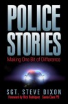 Police Stories: Making One Bit of Difference - Steve Dixon